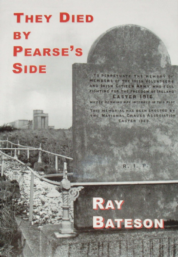 They Died by Pearse's Side, by Ray Bateson